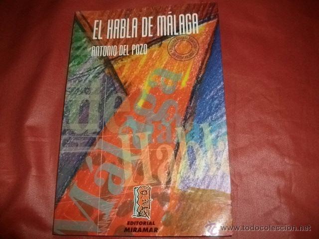 EL HABLA DE MÁLAGA - ANTONIO DEL POZO (2ª EDICIÓN CORREGIDA) (Libros de Segunda Mano - Diccionarios)