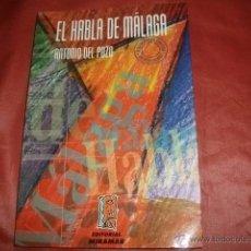 Diccionarios de segunda mano: EL HABLA DE MÁLAGA - ANTONIO DEL POZO (2ª EDICIÓN CORREGIDA). Lote 53754629