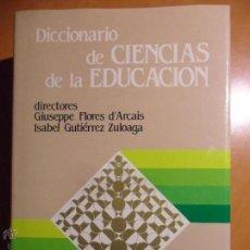 Diccionarios de segunda mano: DICCIONARIO DE CIENCIAS DE LA EDUCACION. DIRECTORES: GIUSEPPE FLORES D'ARCAIS. ISABEL GUTIERREZ ZULO. Lote 53851742