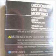 Diccionarios de segunda mano: DICCIONARIO DEL ARTE MODERNO. VICENTE AGUILERA CERNI. Lote 47609041