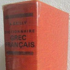 Diccionarios de segunda mano: DICTIONNAIRE GREC FRANÇAIS. A. BAILLY. Lote 54595973