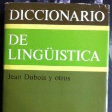 Diccionarios de segunda mano: JEAN DUBOIS. DICCIONARIO DE LINGÜÍSTICA. 1983. Lote 55179382