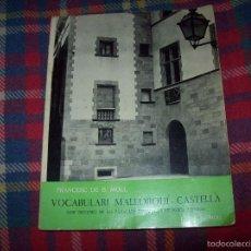 Diccionarios de segunda mano: VOCABULARI MALLORQUÍ-CASTELLÀ,AMB INCLUSIÓ DE PARAULES TÍPIQUES DE MENORCA I EIVISSA. ED. MOLL.1965.. Lote 55476222