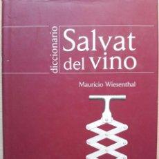 Diccionarios de segunda mano: DICCIONARIO SALVAT DEL VINO - MAURICIO WIESENTHAL - SALVAT 2001. Lote 56053957