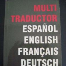 Diccionarios de segunda mano: MULTI TRADUCTOR. ESPAÑOL, ENGLISH, FRANÇAIS, DEUTSCH, ITALIANO. REF 2.. Lote 56125130