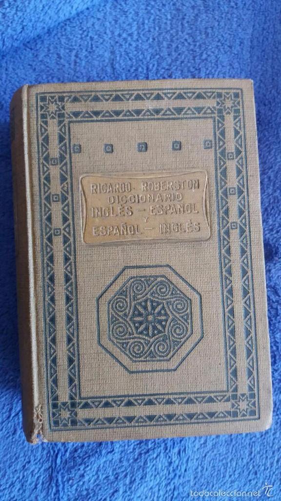 DICCIONARIO INGLÉS - ESPAÑOL Y ESPAÑOL-INGLÉS / RICARDO ROBERSTON / EDITORIAL RAMON SOPENA / 1937 (Libros de Segunda Mano - Diccionarios)