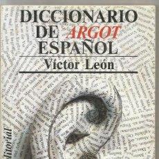 Libri di seconda mano: VICTOR LEON. DICCIONARIO DE ARGOT ESPAÑOL. ALIANZA EDITORIAL. Lote 56278621