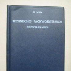 Diccionarios de segunda mano: DICCIONARIO TECNICO ALEMÁN-ESPAÑOL, POR H. MINK.. Lote 176669210