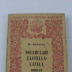 Diccionarios de segunda mano: L- 3889. VOCABULARI CASTELLA- CATALA ABREUJAT. EDUARD ARTELLS, 1959.. Lote 57153919