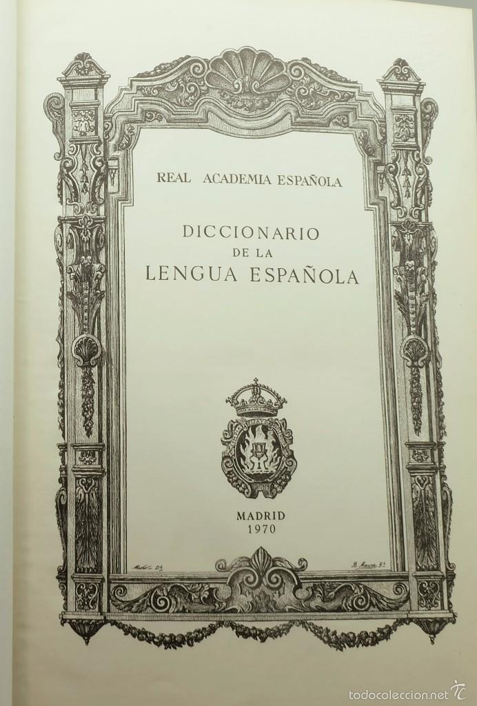Diccionarios de segunda mano: DICCIONARIO DE LA LENGUA ESPAÑOLA-REAL ACADEMIA ESPAÑOLA-ED.ESPASA CALPE 1970 - Foto 3 - 57226685