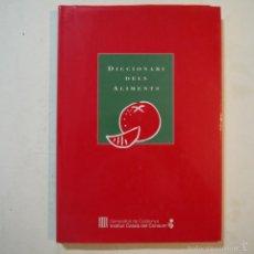 Diccionarios de segunda mano: DICCIONARI DELS ALIMENTS - GENERALITAT DE CATALUNYA - INSTITUT CATALÀ DEL CONSUM - 1993. Lote 57632966