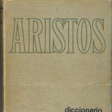 Diccionarios de segunda mano: ARISTOS - DICCIONARIO ILUSTRADO DE LA LENGUA ESPAÑOLA - ED. RAMÓN SOPENA 1967. Lote 57698972