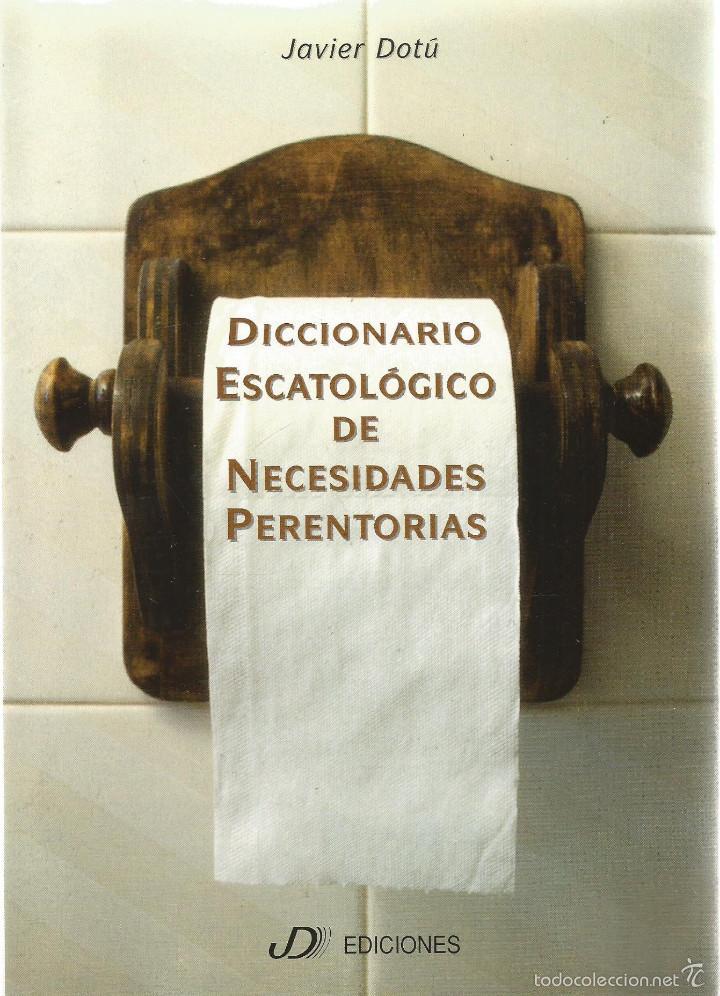 JAVIER DOTU. DICCIONARIO ESCATOLOGICO DE NECESIDADES PERENTORIAS. JD EDICIONES (Libros de Segunda Mano - Diccionarios)