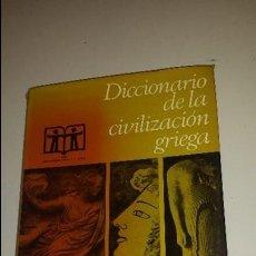 Diccionarios de segunda mano: DICCIONARIO DE LA CIVILIZACION GRIEGA - 1972 - ED. DESTINO. Lote 57808661