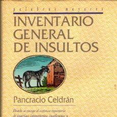 Diccionarios de segunda mano: PANCRACIO CELDRÁN : INVENTARIO GENERAL DE INSULTOS (DEL PRADO, 1995) . Lote 57991892