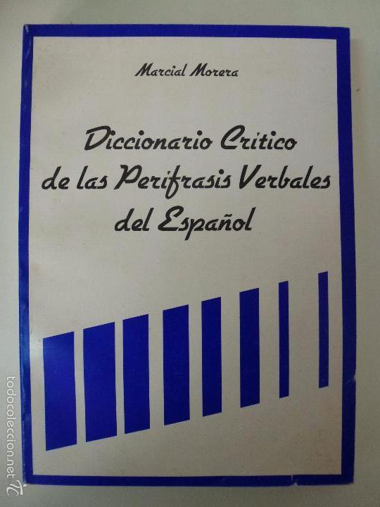 DICCIONARIO CRÍTICO DE LAS PERÍFRASIS VERBALES DEL ESPAÑOL. MARCIAL MORERA. (Libros de Segunda Mano - Diccionarios)