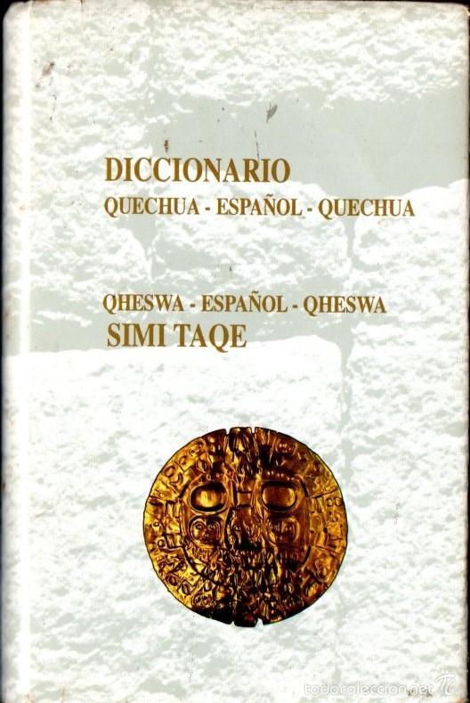 DICCIONARIO QUECHUA ESPAÑOL QUECHUA (ACADEMIA DE LA LENGUA QUECHUA, QOSQO, PERÚ, 1995) (Libros de Segunda Mano - Diccionarios)