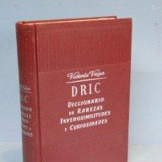 Diccionarios de segunda mano: DRIC. DICCIONARIO ILUSTRADO DE RAREZAS, INVEROSIMILITUDES Y CURIOSIDADES.-VEGA. VICENTE:. Lote 58367555