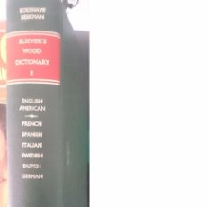 Diccionarios de segunda mano: ELSEVIER´S WOOD DICTIONARY 2 -IN 7 LANGUAGES ENGLISH AMERICAN SPANISH ITALIAN SWEDISH DUTH GERMAN -. Lote 58370054