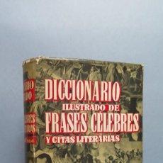 Diccionarios de segunda mano: DICCIONARIO ILUSTRADO DE FRASES CELEBRES Y CITAS LITERARIAS. Lote 58967265