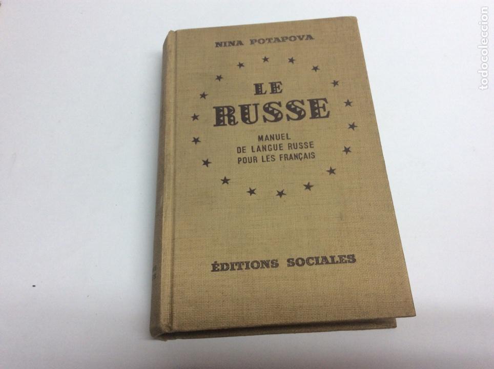 LE RUSSE / NINA POTAPOVA , MANUEL DE LANGUE RUSSE POUR LES FRANÇAIS ( MANUAL RUSO-FRANCES ) 1951 (Libros de Segunda Mano - Diccionarios)