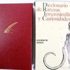 Diccionarios de segunda mano: L-4082. DICCIONARIO DE RAREZAS, INVEROSIMILITUDES Y CURIOSIDADES. VICENTE VEGA. GUSTAVO GILI, 1971.. Lote 64282495