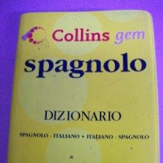 Diccionarios de segunda mano: SPAGNOLO. DIZIONARIO SPAGNOLO-ITALIANO. COLLINS. AÑO 1984. Lote 65351155