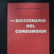 Diccionarios de segunda mano: MINIDICCIONARIO DEL CONSUMIDOR. INSTITUTO NACIONAL DEL CONSUMO. 1980. 96 PAGS. 21X13,6 CM. Lote 67114265