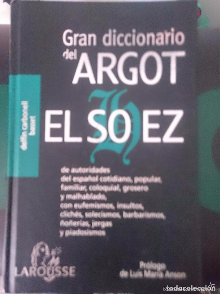 EL GRAN DICCIONARIO DEL ARGOT EL SO EZ - LAROUSSE (Libros de Segunda Mano - Diccionarios)