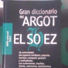Diccionarios de segunda mano: EL GRAN DICCIONARIO DEL ARGOT EL SO EZ - LAROUSSE. Lote 67689041