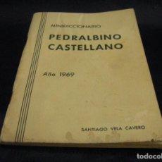Diccionarios de segunda mano: DICCIONARIO PEDRALBINO AÑO 1969 PEDRALBA VALENCIA, IMPOSIBLE DE LOCALIZAR DIALECTO CASTELLANO . Lote 68254713