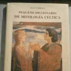 Diccionarios de segunda mano: PEQUEÑO DICCIONARIO DE MITOLOGÍA CÉLTICA - JEAN MARKALE. Lote 68863625