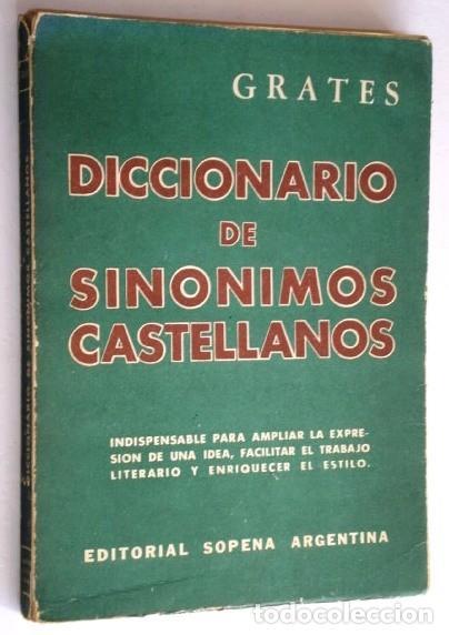 DICCIONARIO DE SINÓNIMOS CASTELLANOS POR GRATES DE ED. SOPENA EN BUENOS AIRES 1963 8ª EDICIÓN (Libros de Segunda Mano - Diccionarios)