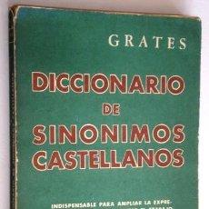 Diccionarios de segunda mano: DICCIONARIO DE SINÓNIMOS CASTELLANOS POR GRATES DE ED. SOPENA EN BUENOS AIRES 1963 8ª EDICIÓN. Lote 69884993