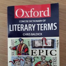 Diccionarios de segunda mano: OXFORD CONCISE DICTIONARY OF LITERARY TERMS - CHRIS BALDICK. Lote 70222741