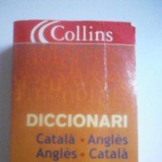 Diccionarios de segunda mano: DICCIONARI CATALA- ANGLES / ANGLES - CATALA. COLLINS (11'5 X 8 CM). Lote 71594023