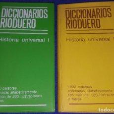 Diccionarios de segunda mano: HISTORIA UNIVERSAL I - HISTORIA UNIVERSAL II - DICCIONARIOS RIODUERO. Lote 72423243