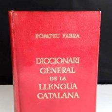 Diccionarios de segunda mano: 8304 - DICCIONARI GENERAL DE LA LLENGUA CATALANA. POMPEU FABRA. EDIT. A. LÓPEZ. 1966.. Lote 72949515