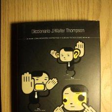 Diccionarios de segunda mano: DICCIONARIO J. WALTER THOMPSON - COMUNICACIÓN, MARKETING Y NUEVAS TECNOLOGÍAS - MADRID, 2003. Lote 73022895