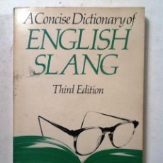 Diccionarios de segunda mano: ENGLISH SLANG A CONCISE DICTIONARY . Lote 73621411