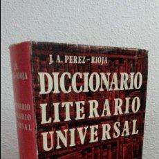 Diccionarios de segunda mano: DICCIONARIO LITERARIO UNIVERSAL, TECNOS. J.A.PEREZ RIOJA 990 PP. Lote 73711095