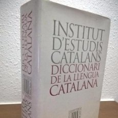 Diccionarios de segunda mano: INSTITUT D'ESTUDIS CATALANS.DICCIONARI DE LA LLENGUA CATALANA. Lote 74355187