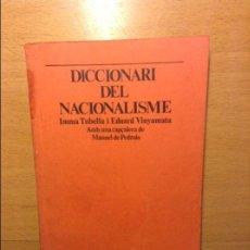 Diccionarios de segunda mano: DICCIONARI DEL NACIONALISME - IMMA TUBELLA I EDUARD VINYAMATA -. Lote 74427515