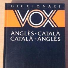 Diccionarios de segunda mano: DICCIONARI VOX ANGLÈS-CATALÀ CATALÀ-ANGLÈS. Lote 74616375