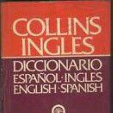 Diccionarios de segunda mano: COLLINS INGLES - DICCIONARIO ESPAÑOL/INGLES ; ENGLISH/SPANISH EDITORILA GRIJALBO DE 1984. Lote 74719147
