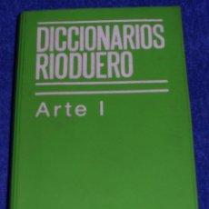 Diccionarios de segunda mano: ARTE I - DICCIONARIOS RIODUERO. Lote 75734475