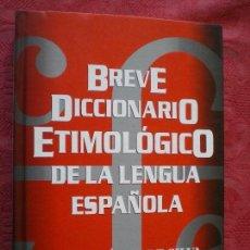 Diccionarios de segunda mano: BREVE DICCIONARIO ETIMOLÓGICO DE LA LENGUA ESPAÑOLA. GUIDO GÓMEZ DE SILVA. FONDO CULTURA ECONÓMICA. Lote 76682791