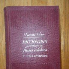 Diccionarios de segunda mano: DICCIONARIO ILUSTRADO DE FRASES CELEBRES, Y CITAS LITERARIAS, VICENTE VEGA. Lote 186064432