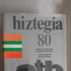 Libri di seconda mano: HIZTEGIA 80 DICCIONARIO VASCO-ESPAÑOL ESPAÑOL-VASCO. Lote 79898029