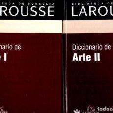 Diccionarios de segunda mano: DICCIONARIO DE ARTE LAROUSSE - DOS TOMOS (2003). Lote 80583222